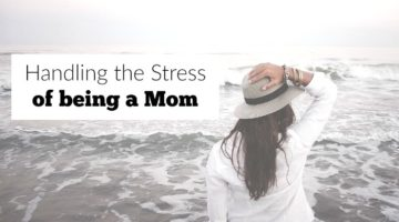 Tips for handling the stress of being a mom-we place too much pressure on ourselves, and this is how we can stop!