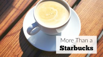 So Much More Than a Starbucks
