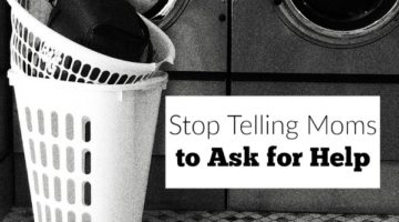 Stop Telling Moms to Ask for Help