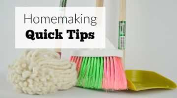 19 Homemaking Quick Tips