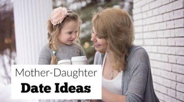 Mother-Daughter Date Ideas