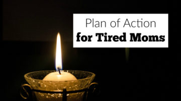Action Plan for the Tired Mom