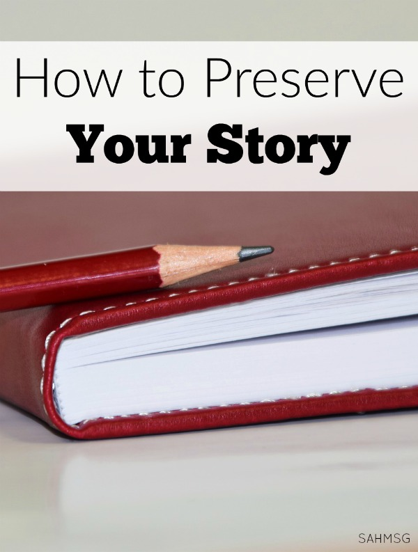 How will you share your story with your children years from now? Are there moments you wish to preserve so they will not be lost to memory? Take these tips to preserve your story.