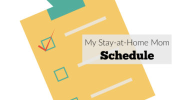 I Put Myself on a Stay-at-Home Mom Schedule