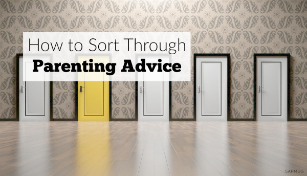 How do you sort through all the parenting advice? Try these ideas!