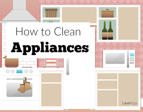 How to clean 6 often-used appliances-and how often to do it!