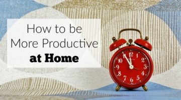 12 tips to be more productive at home. Great tips for stay-at-home and work at home moms and dads. Achieving work-life balance.