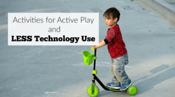 10 Activities for Active Play and Less Use of Technology