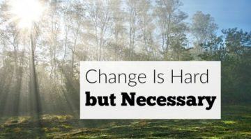 Change Is Hard but Necessary
