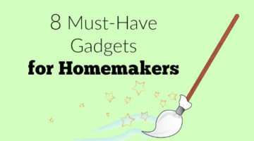 Must-Have Gadgets for Homemakers