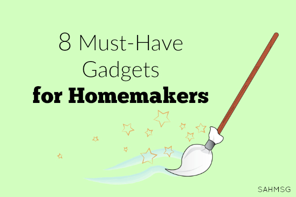 Do you have these 8 gadgets for streamlining your cleaning and homemaking routines? What others gadgets would you add to this list of 8 must-have gadgets for homemakers?