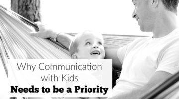Why Communication With Kids Needs to be a Priority