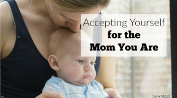 We focus on what we are not, but what if we took the time to realize all that we are? What if you took time to focus on accepting yourself for the mom you are?