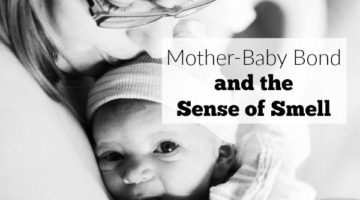 The Mother-Child Bond and the Sense of Smell