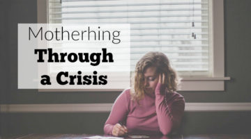 Crisis mode as a mom can be tough to navigate. Mothering through a crisis makes you feel alone and unsnure, but you are not. Get some support and encouragement for the rough seasons of parenting.