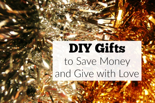 DIY Gifts: Save Money and Give with Love | The Stay-at-Home-Mom ...