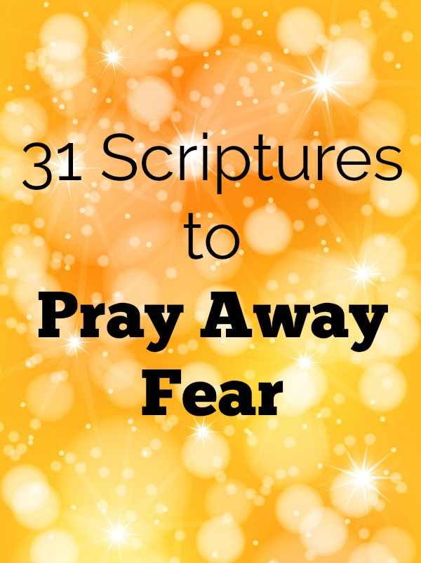 Free printable of 31 scriptures to pray away fear this year!