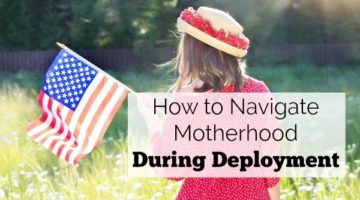 Going through a deployment? I have been there too-multiple times. This is my list sharing how to navigate motherhood when your spouse is deployed. What would you add?