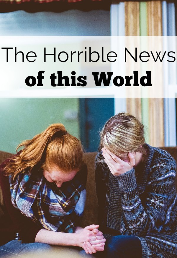 The horrible news of this world doesn't stop! How can we teach our children to look for the good with all the tragedy around? There is a hope that they need to know.