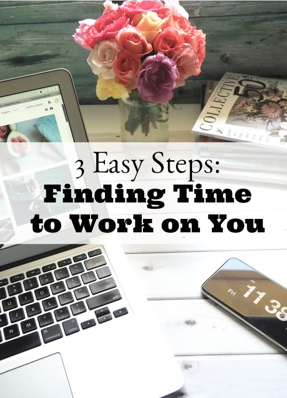 Need help finding time to work on you in the busy seasons of motherhood? Try these 3 easy steps to find more time to focus on you.
