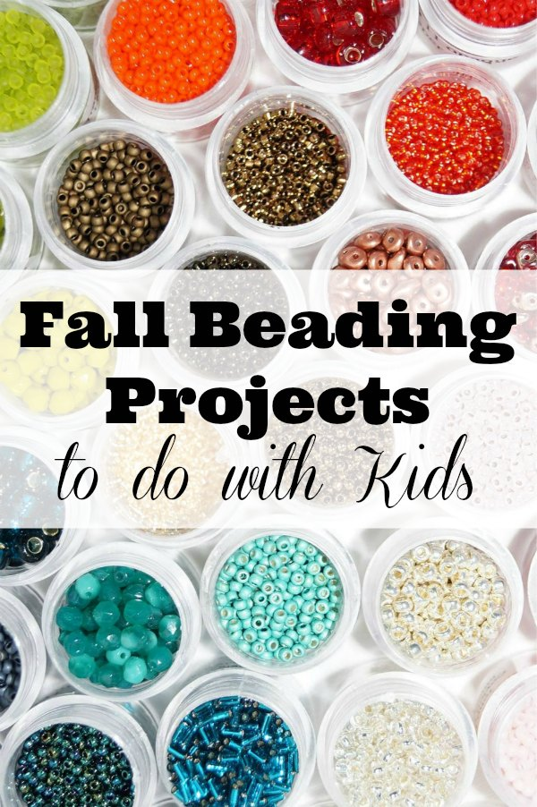 6 fun Fall beading projects to do with kids to make gifts or just spend quality crafty time together.