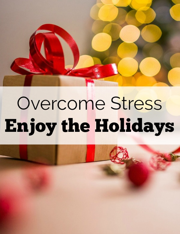 Don't stress out over preparing for the holidays! Overcome stress and enjoy the holidays with these tips.