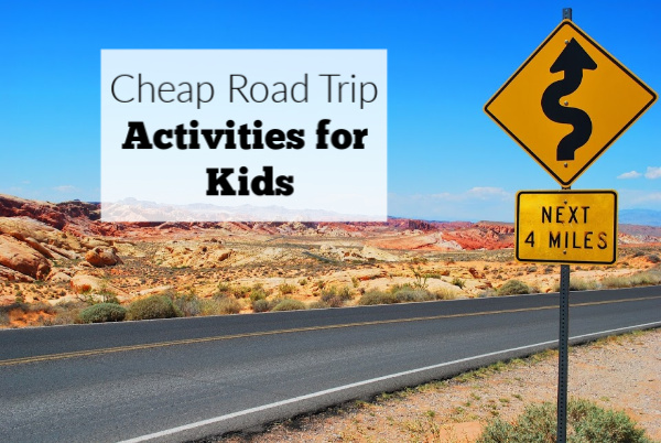 Cheap road trip activities for kids.