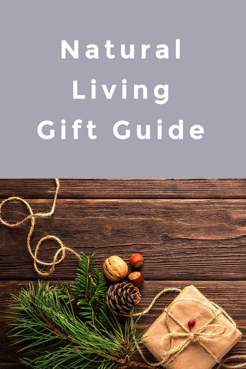 Gift guide of natural living gift ideas and suggestions from DIY baskets to books for the naturally minded woman.