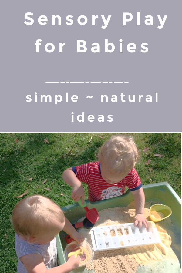Sensory play for babies: simple, natural ideas for baby play.