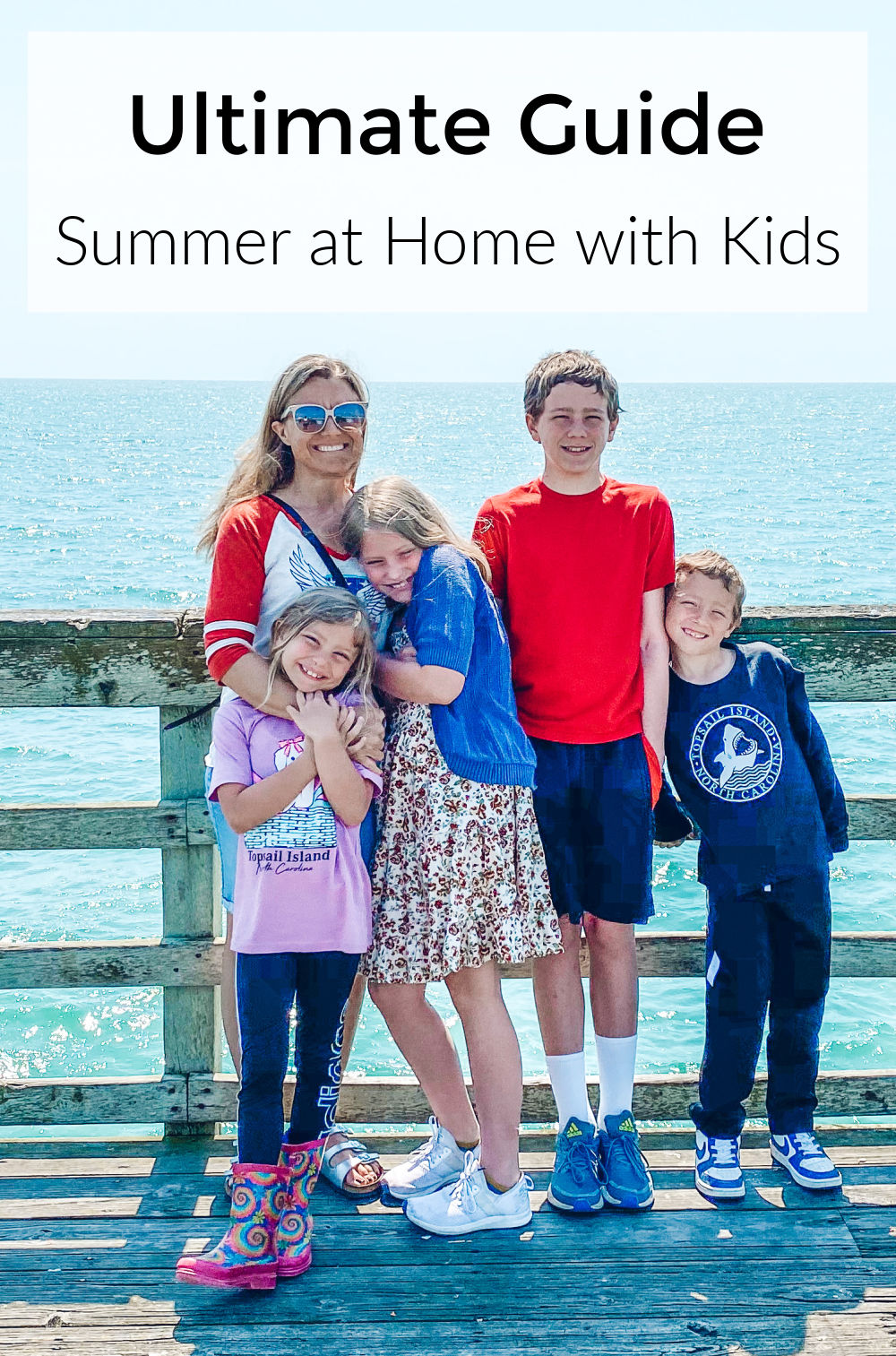 Ultimate guide for summer at home with kids. Make this summer the best one yet!